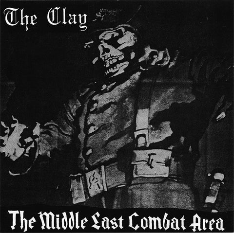 THE CLAY - Middle East Combat Area 7""