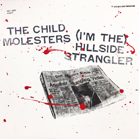 THE CHILD MOLESTERS - (I'm The) Hillside Strangler 7""