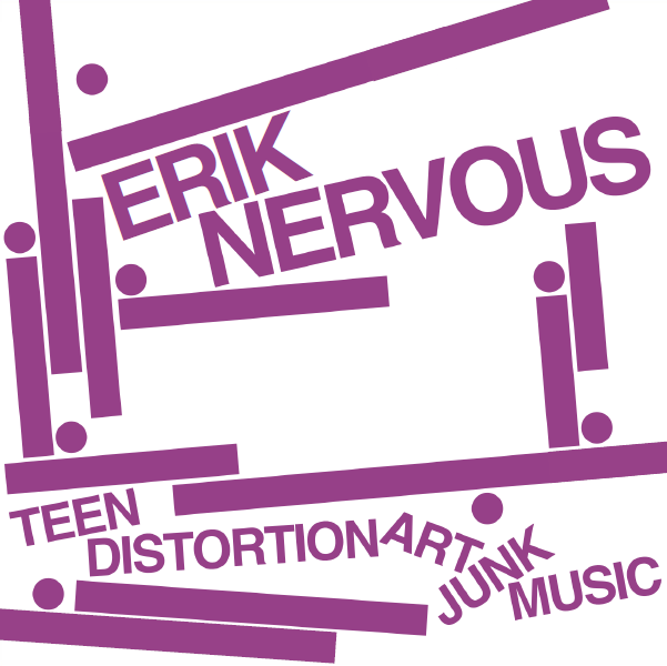 ERIK NERVOUS - Teen Distortion Art Junk Music 7""