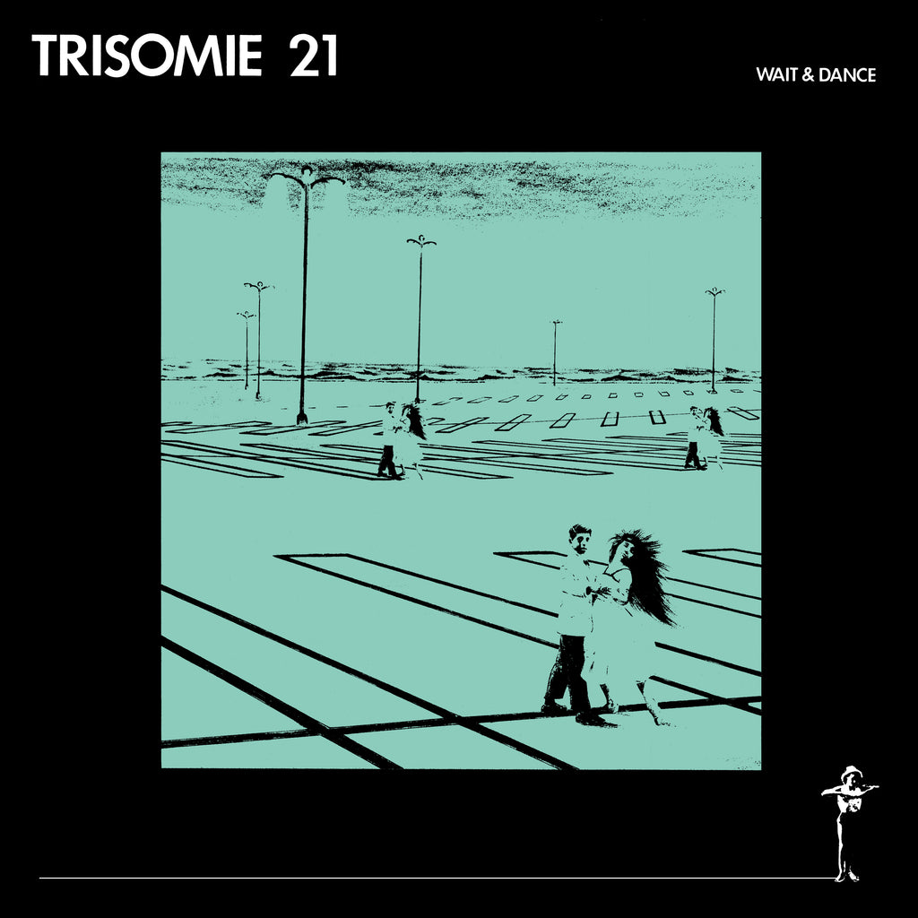 TRISOMIE 21 - Wait & Dance LP