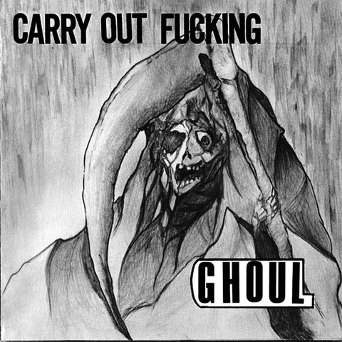 GHOUL - Carry Out Fucking 7""