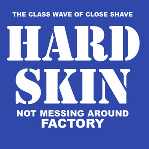 HARD SKIN - The Class Wave Of Close Shave: Not Messing Around b/w Factory 7""