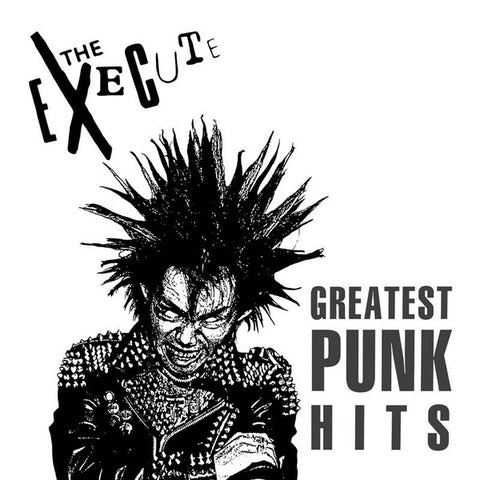 THE EXECUTE - Greatest Punk Hits LP
