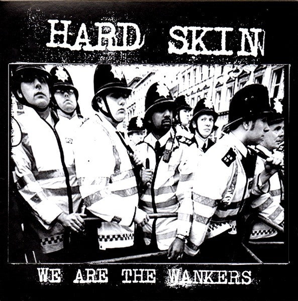 HARD SKIN - We Are The Wankers 7""