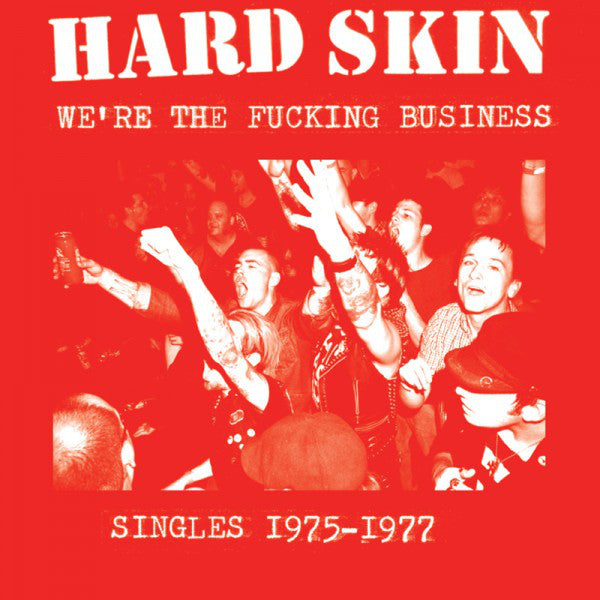 HARD SKIN - We're The Fucking Business: Singles 1975-1977 LP