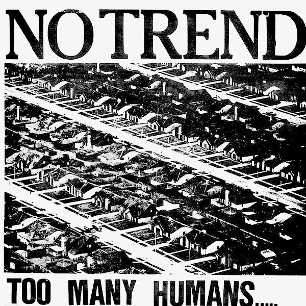 NO TREND - Too Many Humans LP