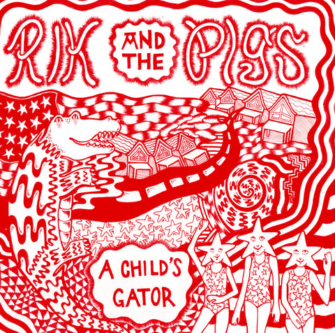 RIK & THE PIGS - A Child's Gator LP