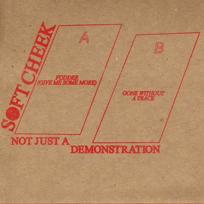 SOFT CHEEK - Not Just A Demonstration 7""