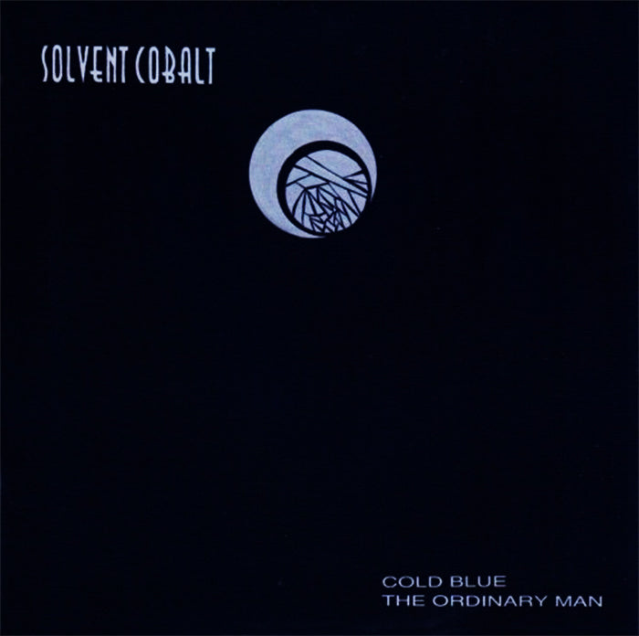 SOLVENT COBALT - Cold Blue B/W The Ordinary Man 7""