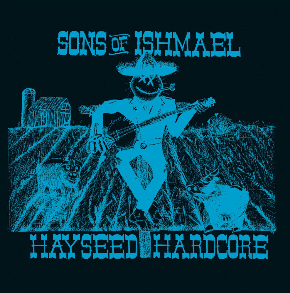 SONS OF ISHMAEL - Hayseed Hardcore LP