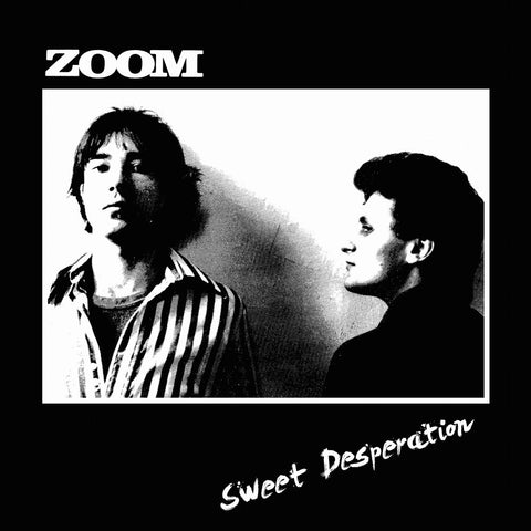 ZOOM - Sweet Desperation LP