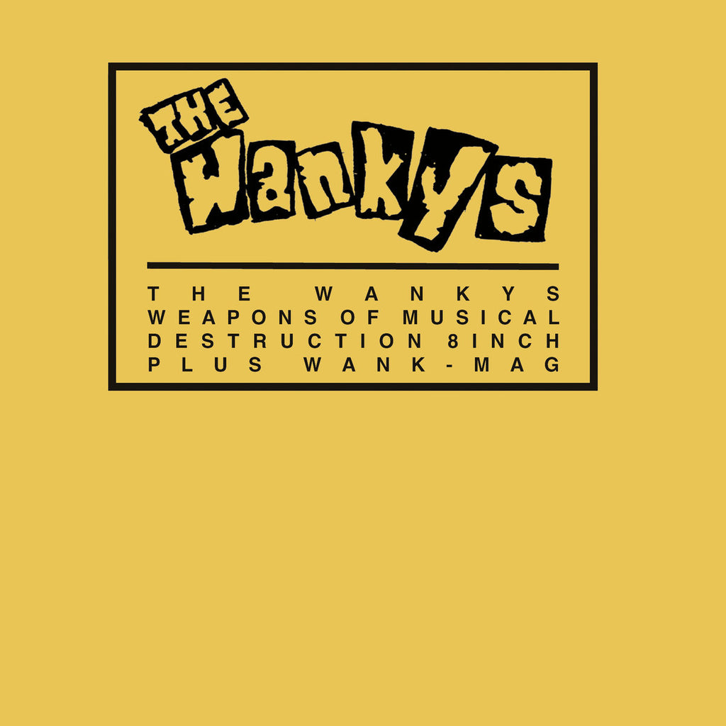 "THE WANKYS - Weapons of musical destruction 8"" + Wank Mag"