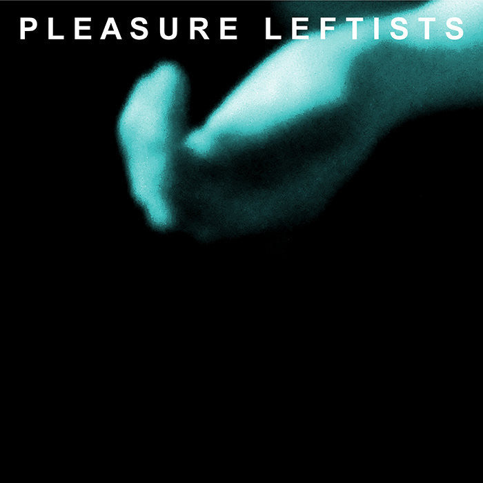 PLEASURE LEFTISTS - s/t LP (1st LP)