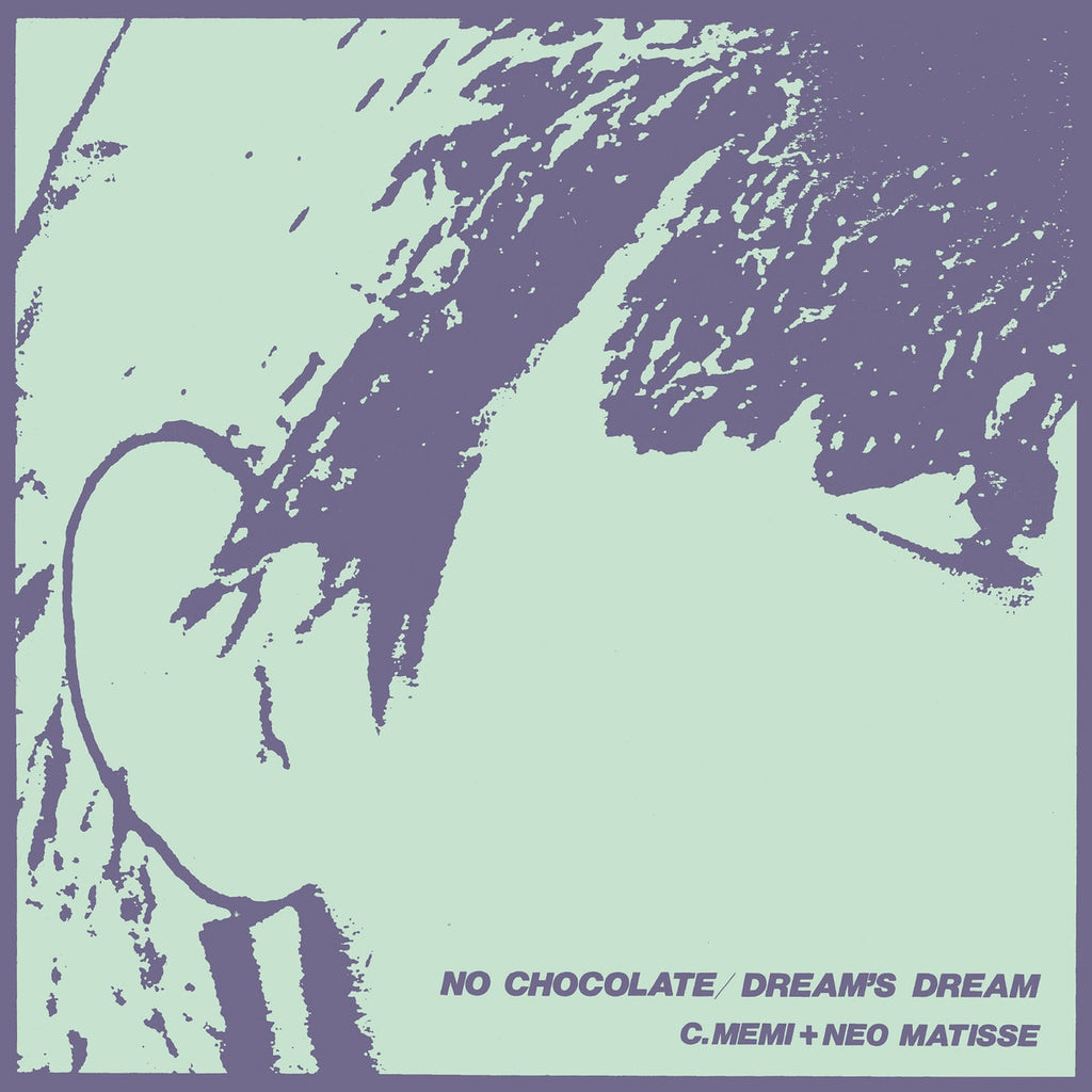 C. MEMI + NEO MATISSE - No Chocolate b/w Dream's Dream 7""