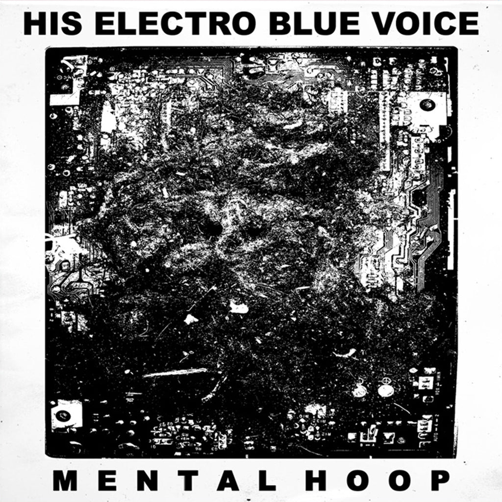HIS ELECTRO BLUE VOICE - Mental Hoop LP