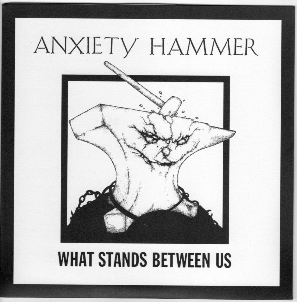 ANXIETY HAMMER - What Stands Between Us 7""