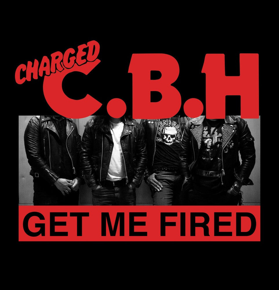 CBH - Get Me Fired 7""