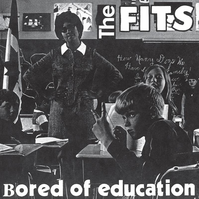 THE FITS - Bored of Education 7""