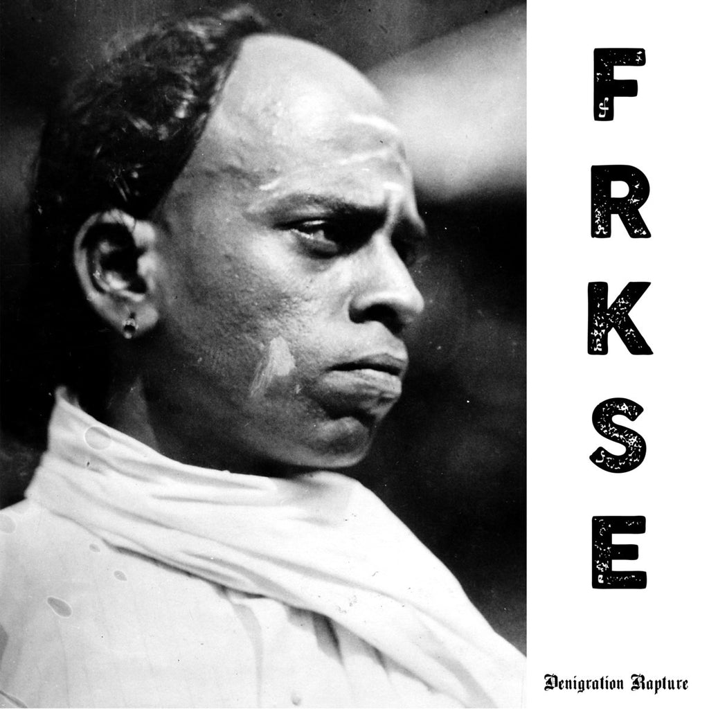 FRKSE - Denigration Rapture 7""