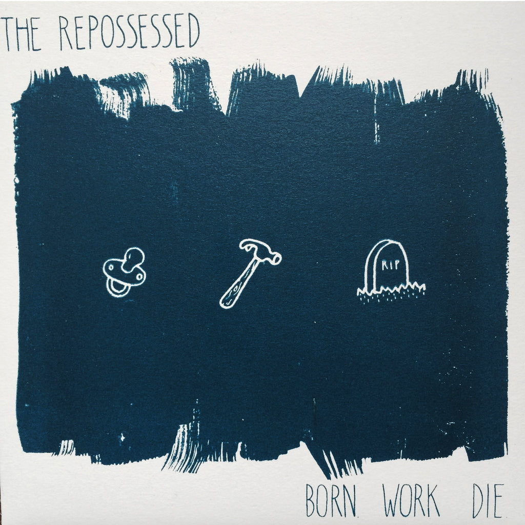 THE REPOSSESSED - Born Work Die 7""