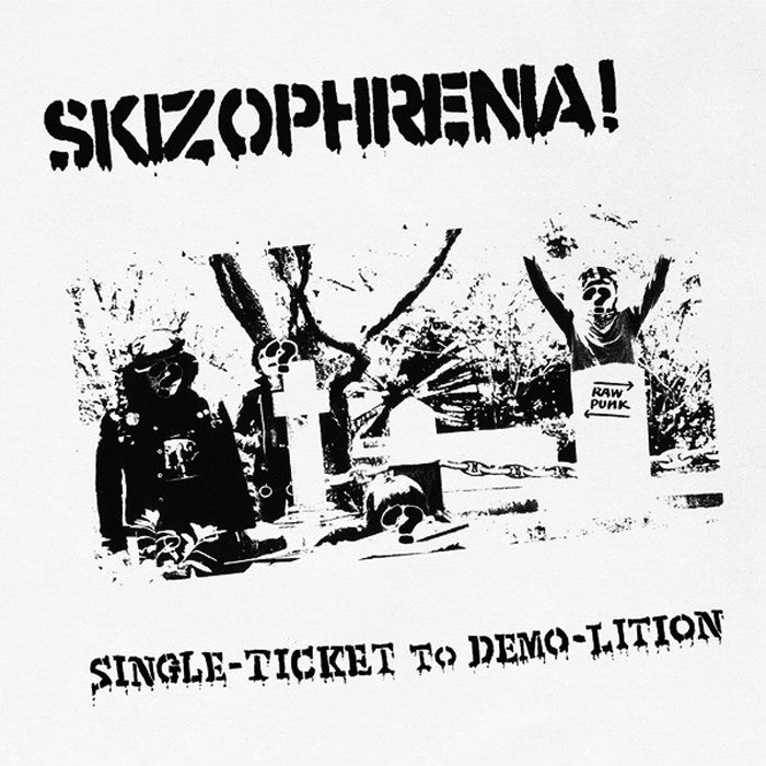 SKIZOPHRENIA! - Single Ticket to Demo-Lition LP