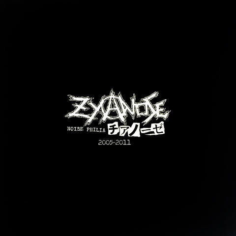 ZYANOSE - Noise Philia 2005 to 2011 LP