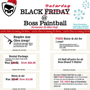 BOSS PAINTBALL IS HOSTING BLACK FRIDAY SPECIALS THIS SATURDAY AND SUNDAY!