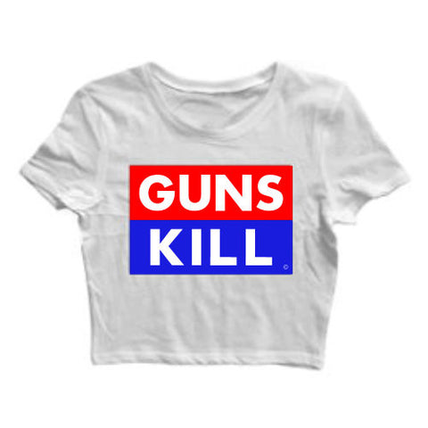 """GUNS KILL"" CROP TOP"