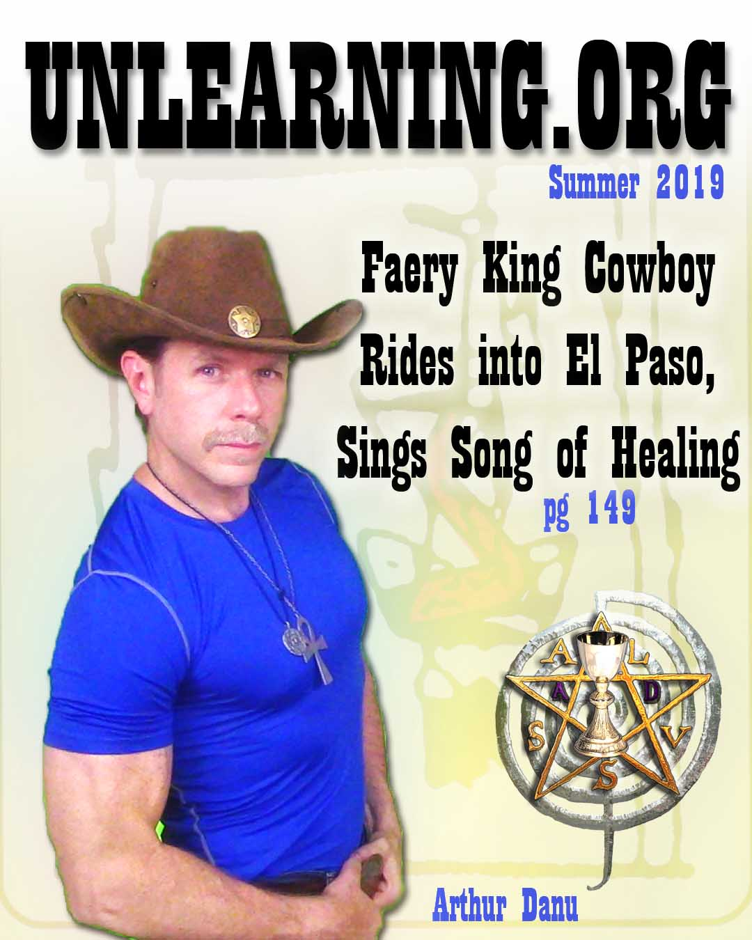 FAERY KING COWBOY RIDES INTO EL PASO, SINGS SONG OF HEALING