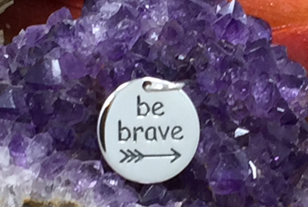 Be Brave Charm, Be Brave Pendant, Be Brave Quote Charm,  Sterling Silver Charm, Cancer Charm, Encouragement Charm, Quote Charm, PS01658