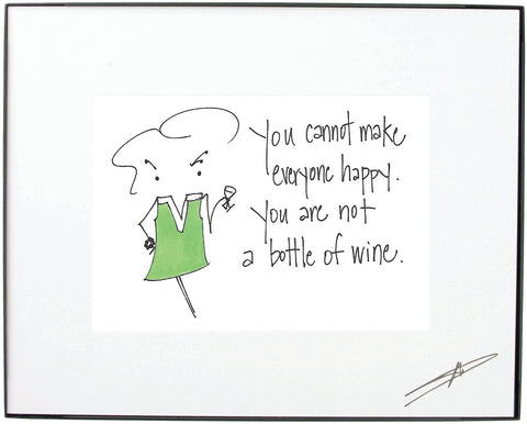 """You Cannot Make Everyone Happy. You Are Not A Bottle Of Wine."" Framed Art ( 10184)"