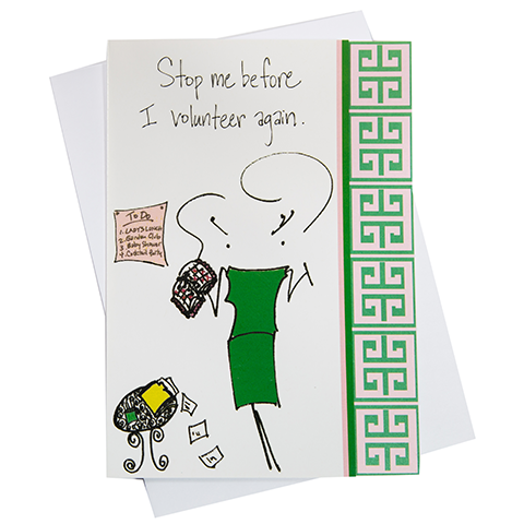 Stop Me Before I Volunteer Greeting Card (18085)