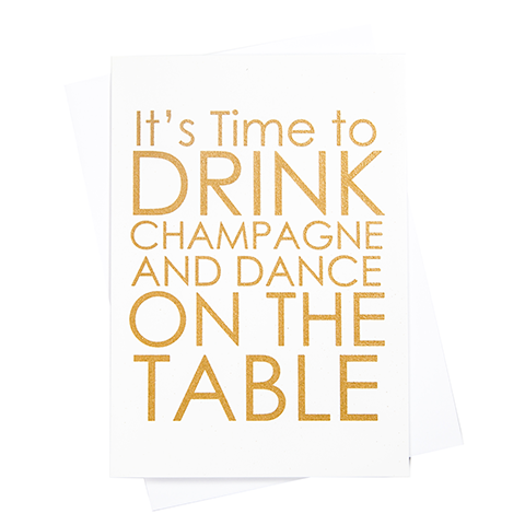 Drink Champagne & Dance On The Table Greeting Card (18088)