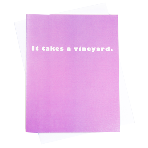 It Takes A Vineyard Greeting Card (18089)