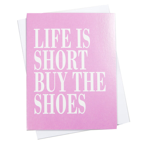 Life Is Short Buy The Shoes- Greeting Card (18108)