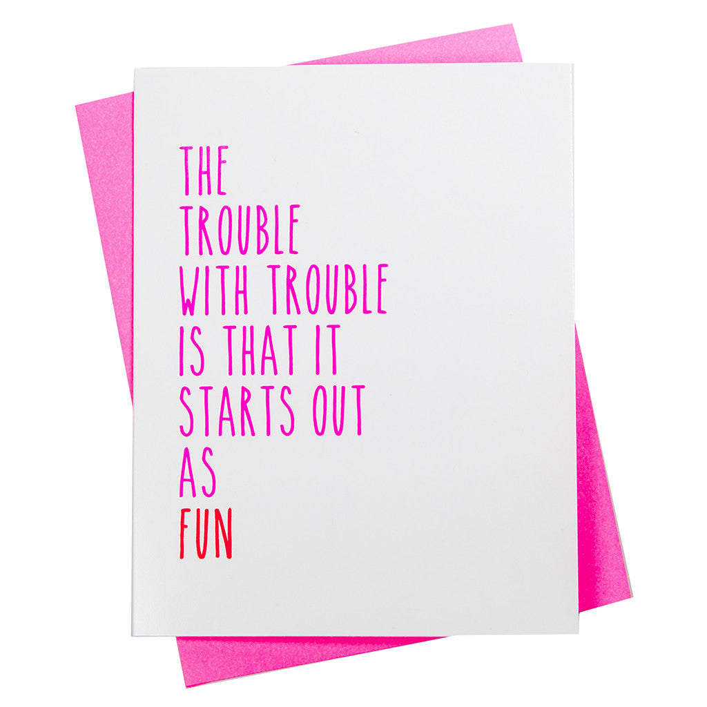 The Trouble With Trouble- Greeting Card (18111)