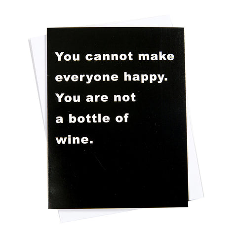 You Are Not A Bottle Of Wine- Greeting Card (18118)