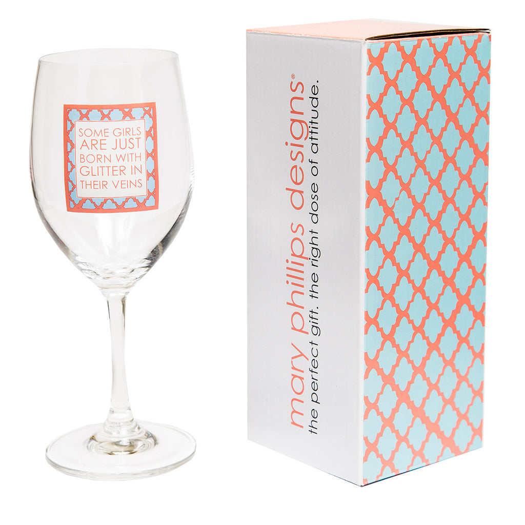 Some Girls Are Just Born With Glitter In Their Veins 16 OZ Wine Glass (19015)