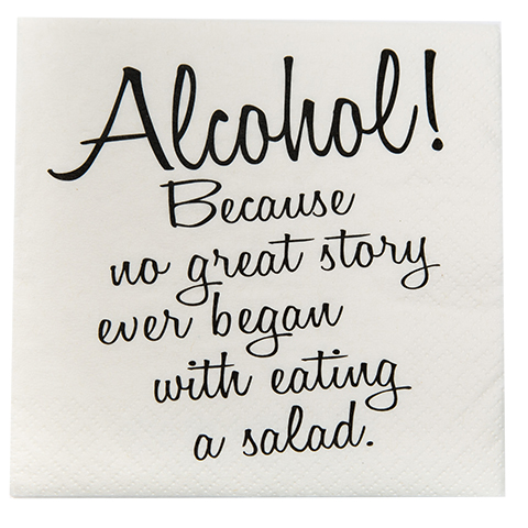 Alcohol! No Great Story Ever Began with a Salad - Napkin (20145)