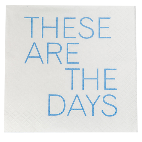 These Are The Days Napkin (20146)