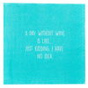 A Day Without Wine -Napkin (20165)