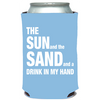 Sun, Sand & Drink in my Hand Can Cooler (23050)