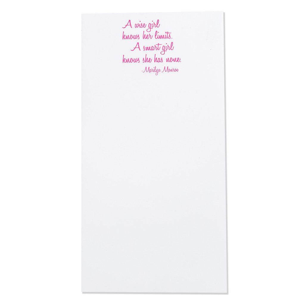 """A wise girl knows her limits. A smart girl knows she has none."" Magnetic Notepad (30084)"