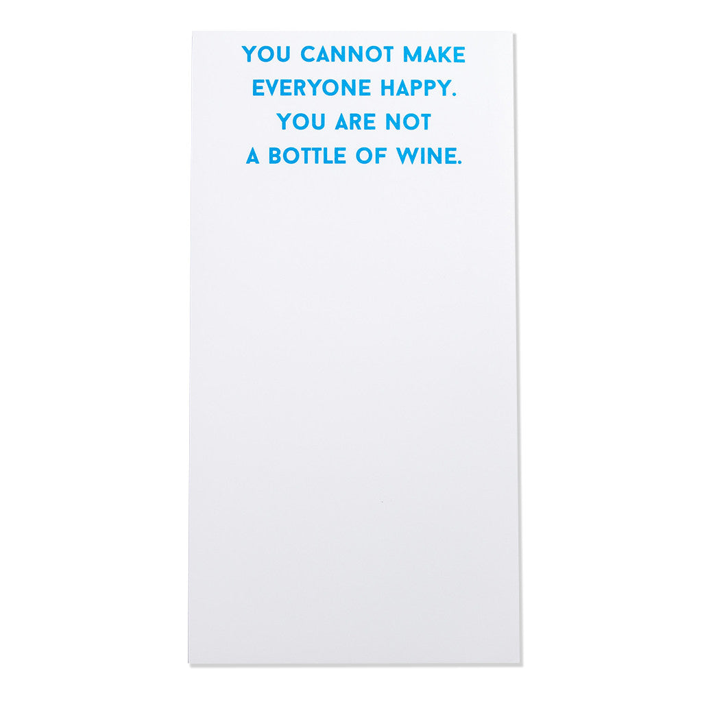 """You Cannot Make Everyone Happy. You Are Not a Bottle of Wine"" Magnetic Notepad (30089)"