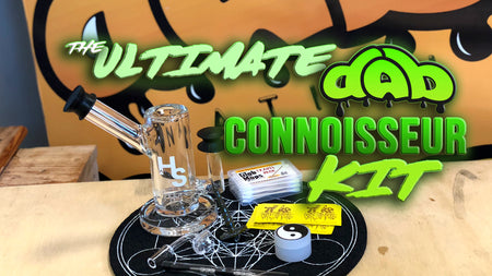 The Ultimate Dab Connoisseur Kit