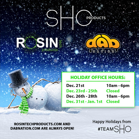 SHO PRODUCTS DAB NATION ROSIN TECH HOLIDAY OFFICE HOURS