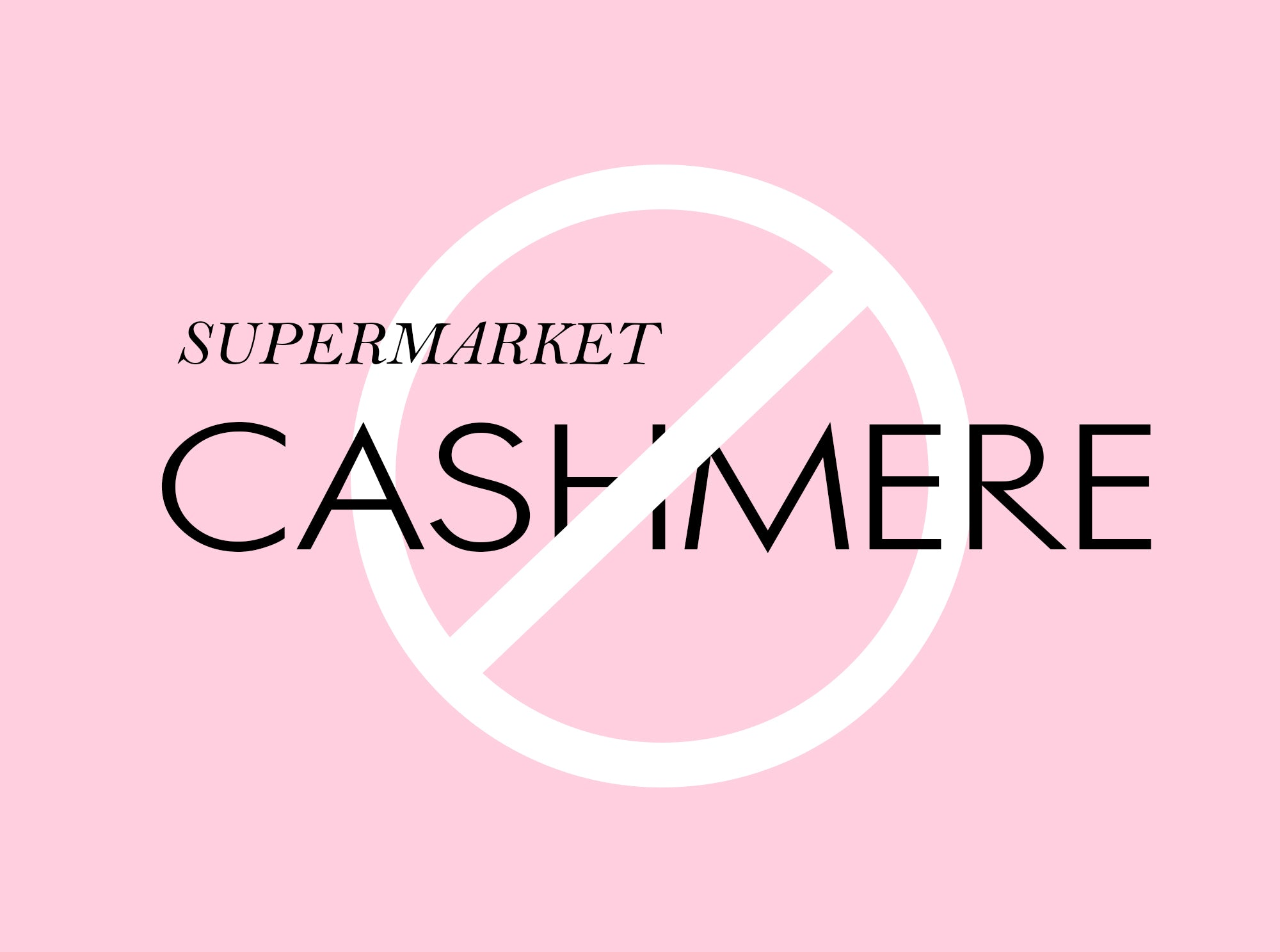 Supporting the blanket ban on 'supermarket' cashmere...