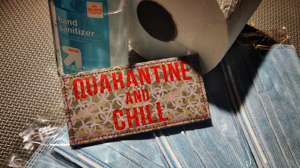 "Quarantine And Chill 4"" Laser Cut Patch"