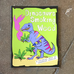 Dinosaurs Smoking Weed - Adult Coloring Book