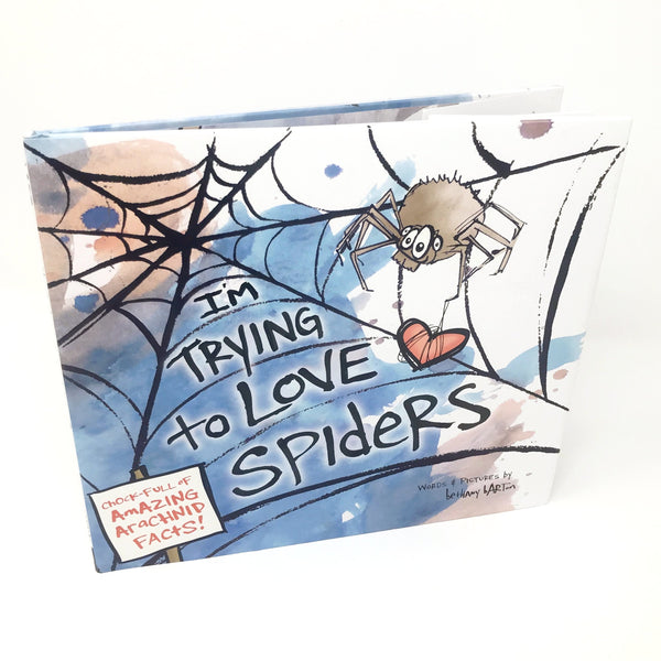 I'm Trying to Love Spiders Bethany Barton
